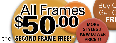 All Frames $50.00 and the second frame is FREE